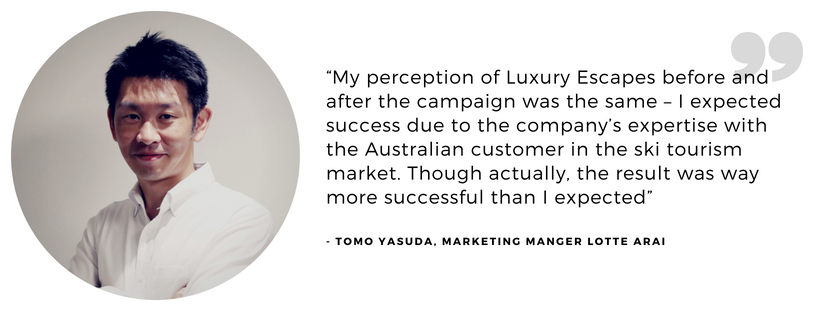 """My perception of Luxury Escapes before and after the campaign was the same – I expected success due to the company's expertise with the Australian customer in the ski tourism market. Though actually, the re.png"