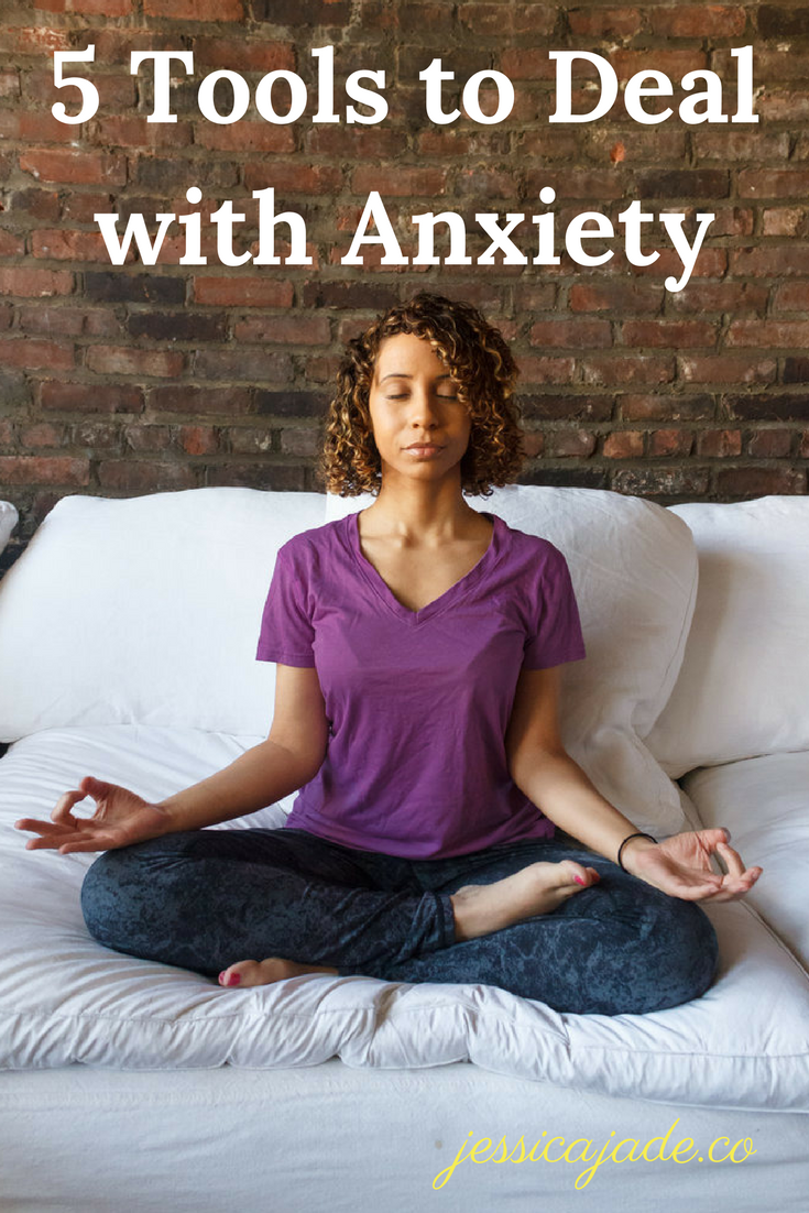 5 Tools to Deal with Anxiety
