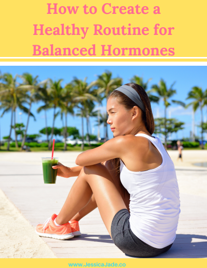 For more on balancing your hormones, download my FREE eBook on a Healthy Routine for Hormonal Balance. -