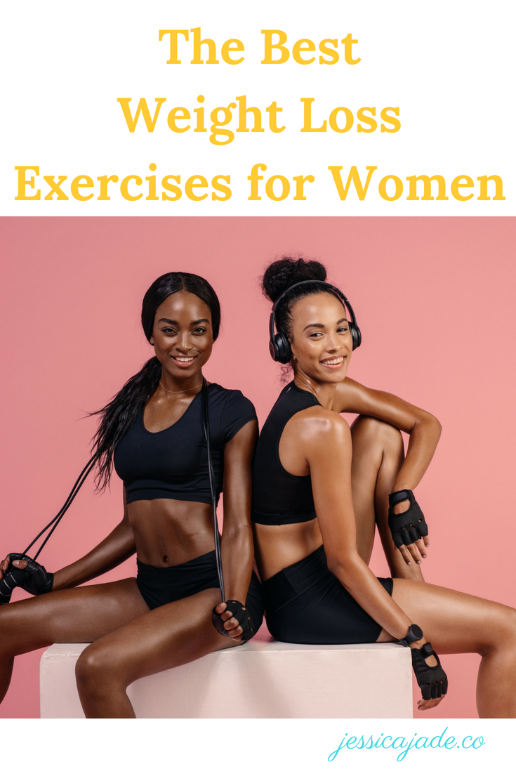 The Best Weight Loss Exercises For Women Jessica Jade