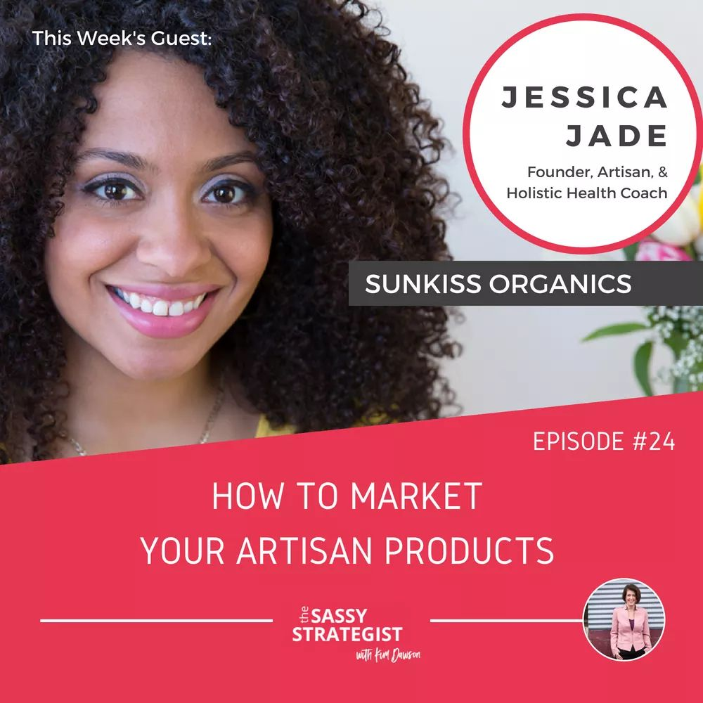 HOW TO MARKET YOUR ARTISAN PRODUCTS WITH JESSICA JADE - Kim Dawson interviews Jessica Jade, Founder and Artisan of SunKiss Organics where they discuss marketing strategies to help you sell your artisan or craft products. If you're looking to get started with launching a business from your handmade products, and need guidance on how to go from idea to market, then don't miss this interview.