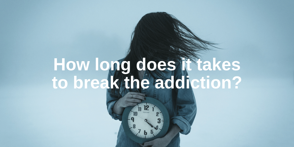 Copy of How long does it takes to break the addiction - Tw.png
