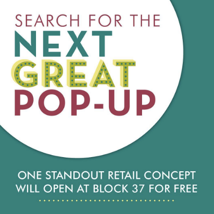 The Search is on! We're launching the third annual Search for the Next Great Pop-Up, where one established brand or emerging concept will win a FREE pop-up space at Block 37! The lucky winner will get to set-up shop in a prime first-floor space. Apply now for your chance to win. Application and full details available via the link in our bio! // #popup37 #mychicagopix #insta_chicago #igerschicago #flippinchi #contest #constestgram #choosechicago  A photo posted by Block 37 (@blockthirtyseven) on Aug 1, 2016 at 2:12pm PDT