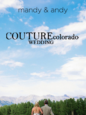 Couture Colorado Wedding | May 2013