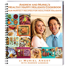 Andrew and Muriel's Healthy Happy Holidays Cookbook