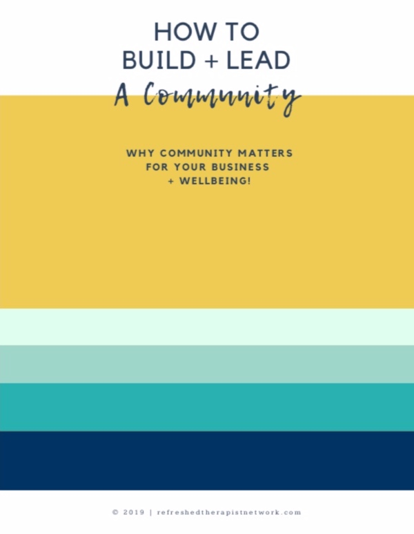 How To Build and Lead A Community | The Refreshed Therapist Network