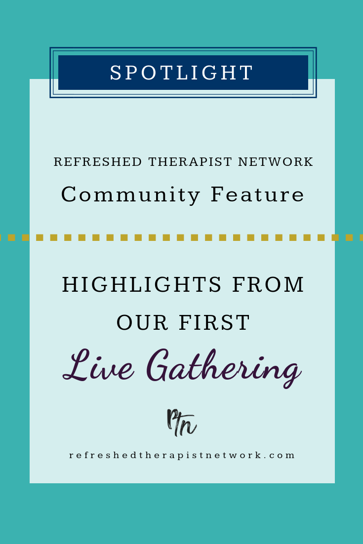 Refreshed Therapist Network, First Live Gather, 2019