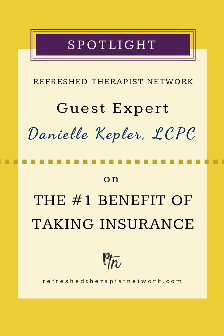 Danielle Kepler | The Top Benefit of Taking Insurance