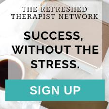 Success, Without The Stress | The Refreshed Therapist Network