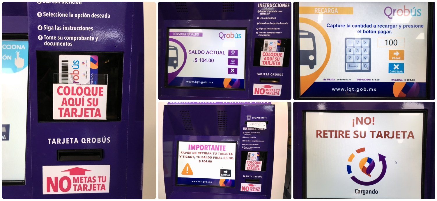 QROBus self service kiosk in Santiago de Queretaro, Mexico. Clockwise (from the top left): 1. Place your card in the slot labeled ' Coloque aqui su tarjeta ' and do not remove until your transaction is complete. 2. Your balance is shown as ' Saldo Actual '. 3. Use the touchscreen number pad to enter the amount you'd like to reload to your card. 4. Don't remove your card while the machine is reloading it. 5. Once your transaction is complete take the printed receipt and don't forget your card!