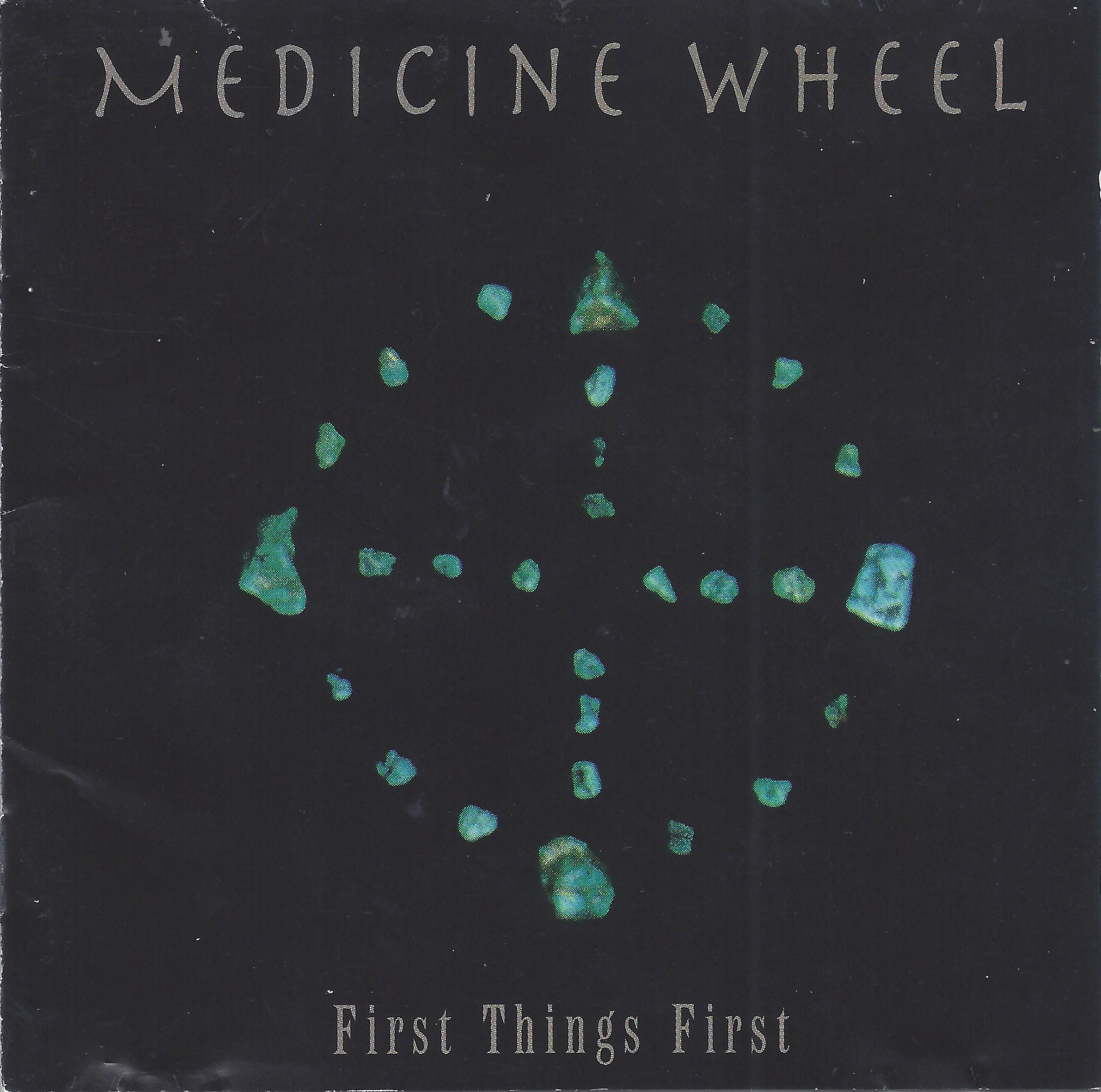 Medicine Wheel_First Things First.jpg