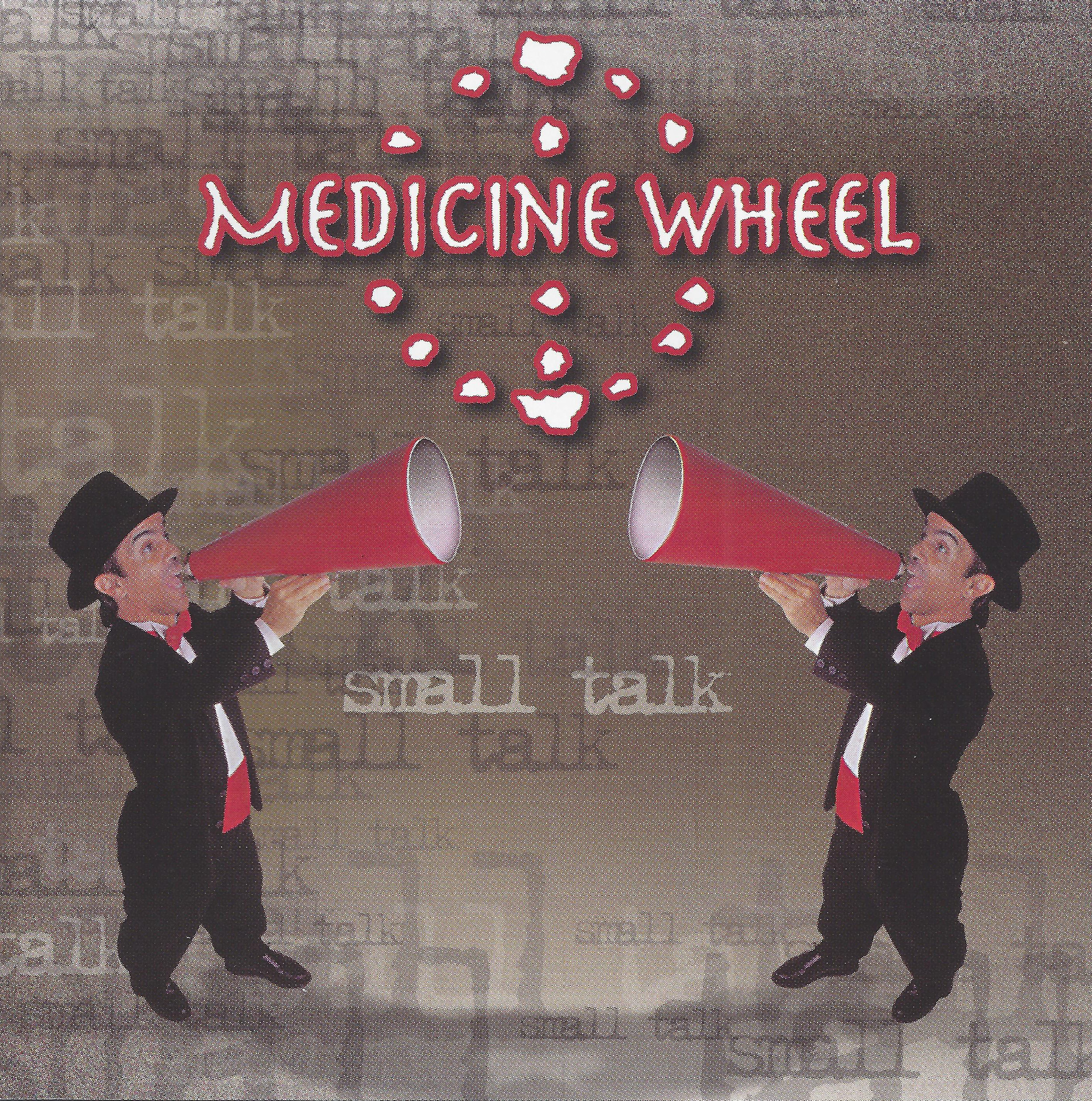 Medicine Wheel_Small Talk.jpg