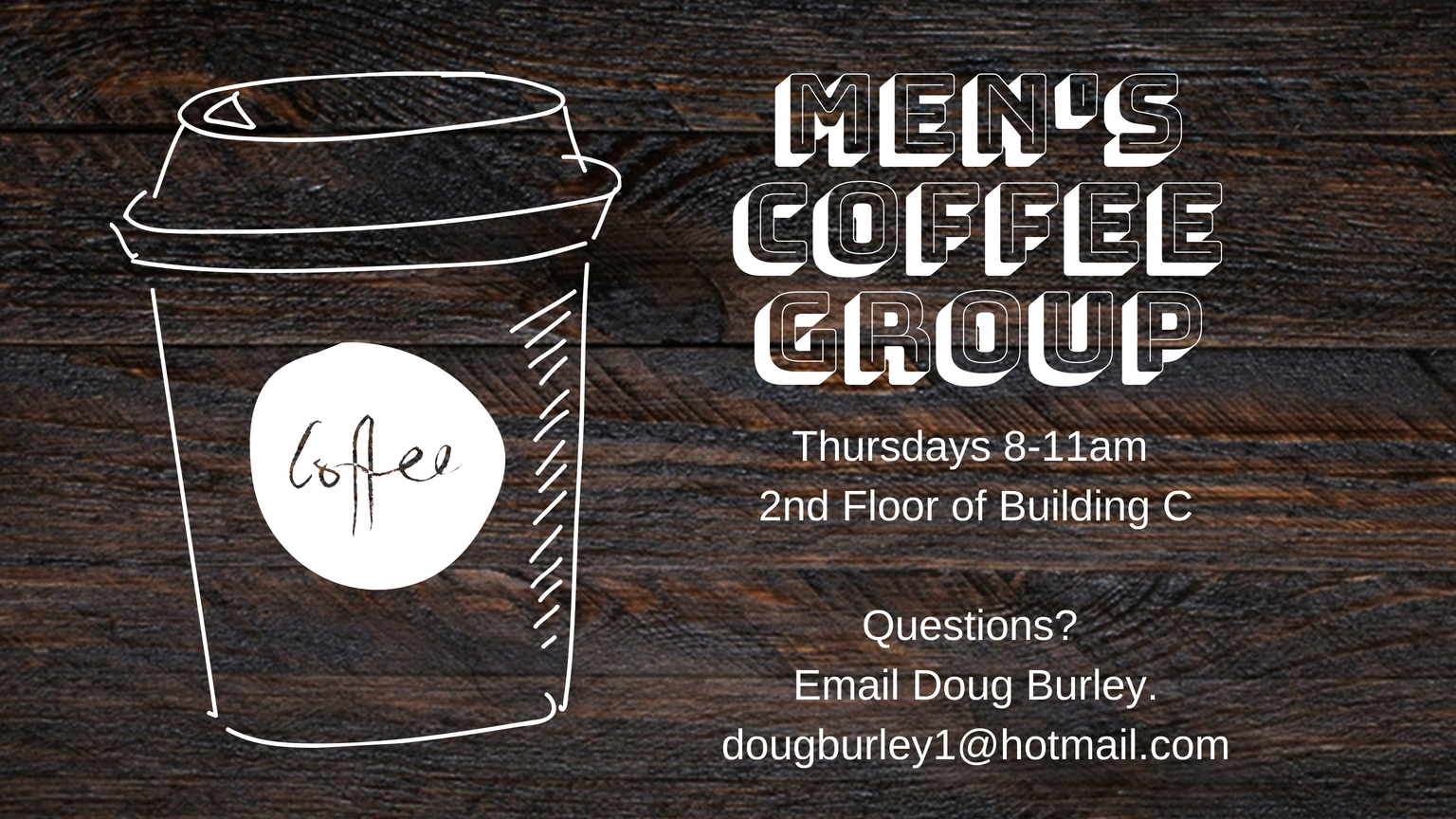 Men's Coffee Group -  Thursday mornings are reserved for casual conversation over coffee. Bring your favorite mug, with a desire for deepening friendships to the second floor of the C building, Thursdays from 8:00 - 11:00am.