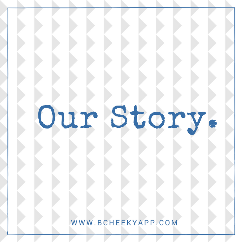 bCheeky App Press and Media Kit - Our Story.png