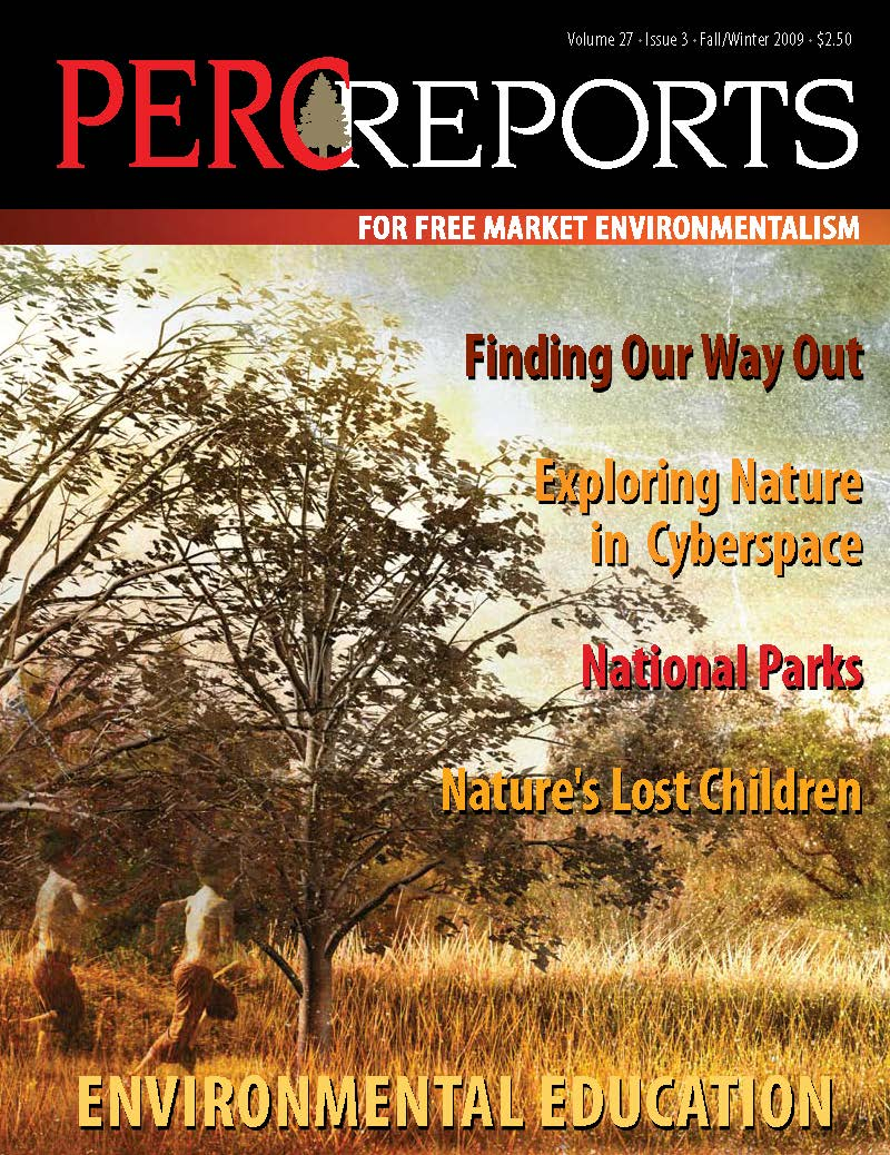 Finding Our Way Out—Restoring Our Vital Link to Nature.      PERC Reports, Property & Environment Research Center (Fall/Winter 2009).