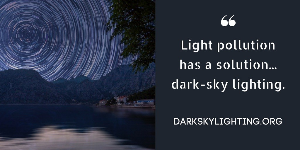 Light Pollution Has a Solution...Dark-Sky Lighting