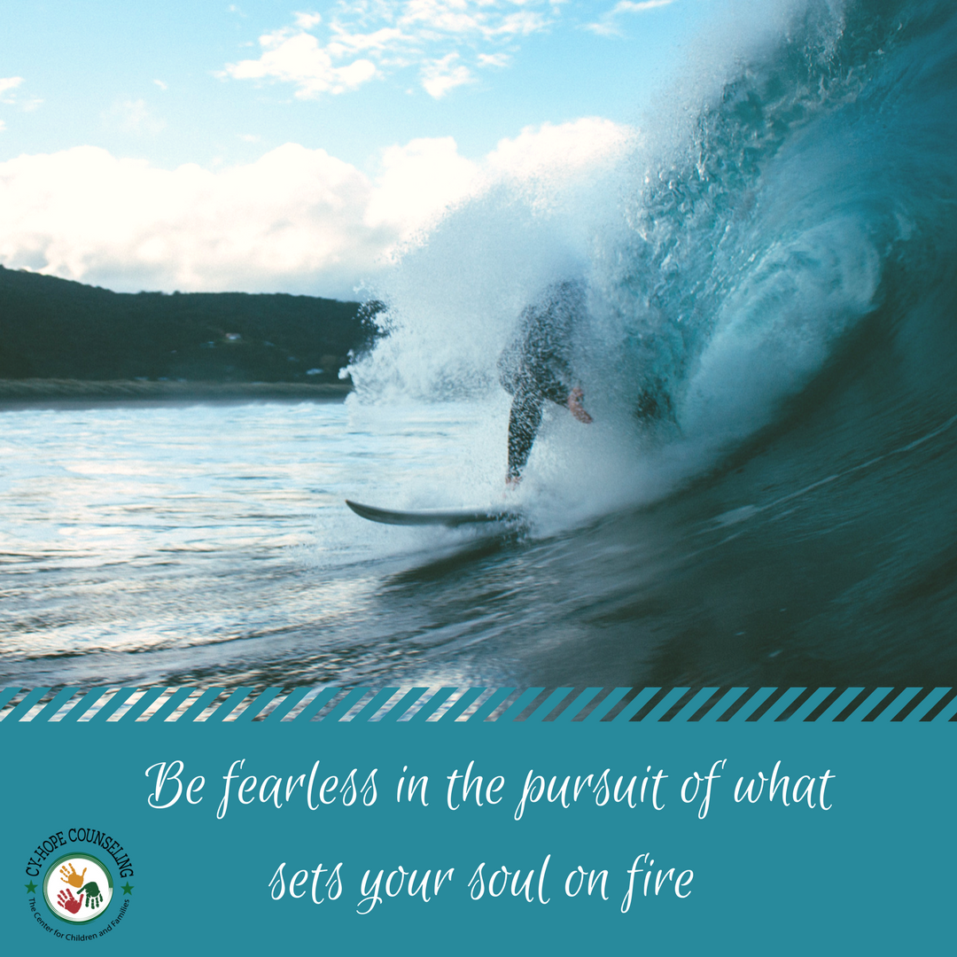 Be fearless in the pursuit of what sets your soul on fire -Authot Unknown.png