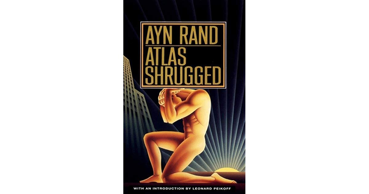 Atlas Shrugged by Ayn Rand, Leonard Peikoff