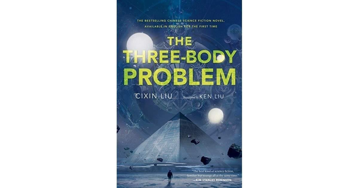 The Three-Body Problem (Remembrance of Earth's Past #1) by Liu Cixin (Goodreads Author), Cixin Liu, Ken Liu (Goodreads Author) (Translator)