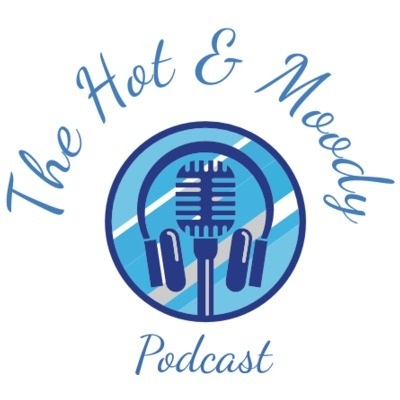 The Hot & Moody Podcast -