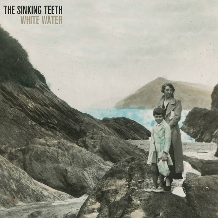 The Sinking Teeth - White Water