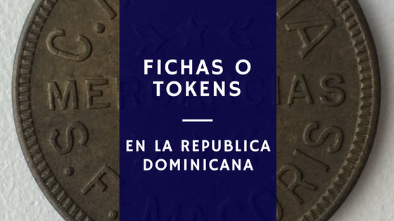 Fichas o Tokens de la Republica Dominicana