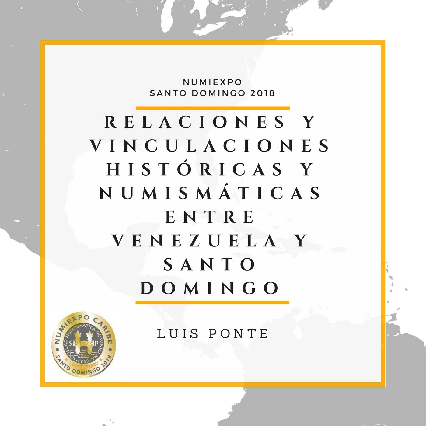 RELACIONES Y VINCULACIONES HISTÓRICAS Y NUMISMÁTICAS ENTRE VENEZUELA Y SANTO DOMINGO