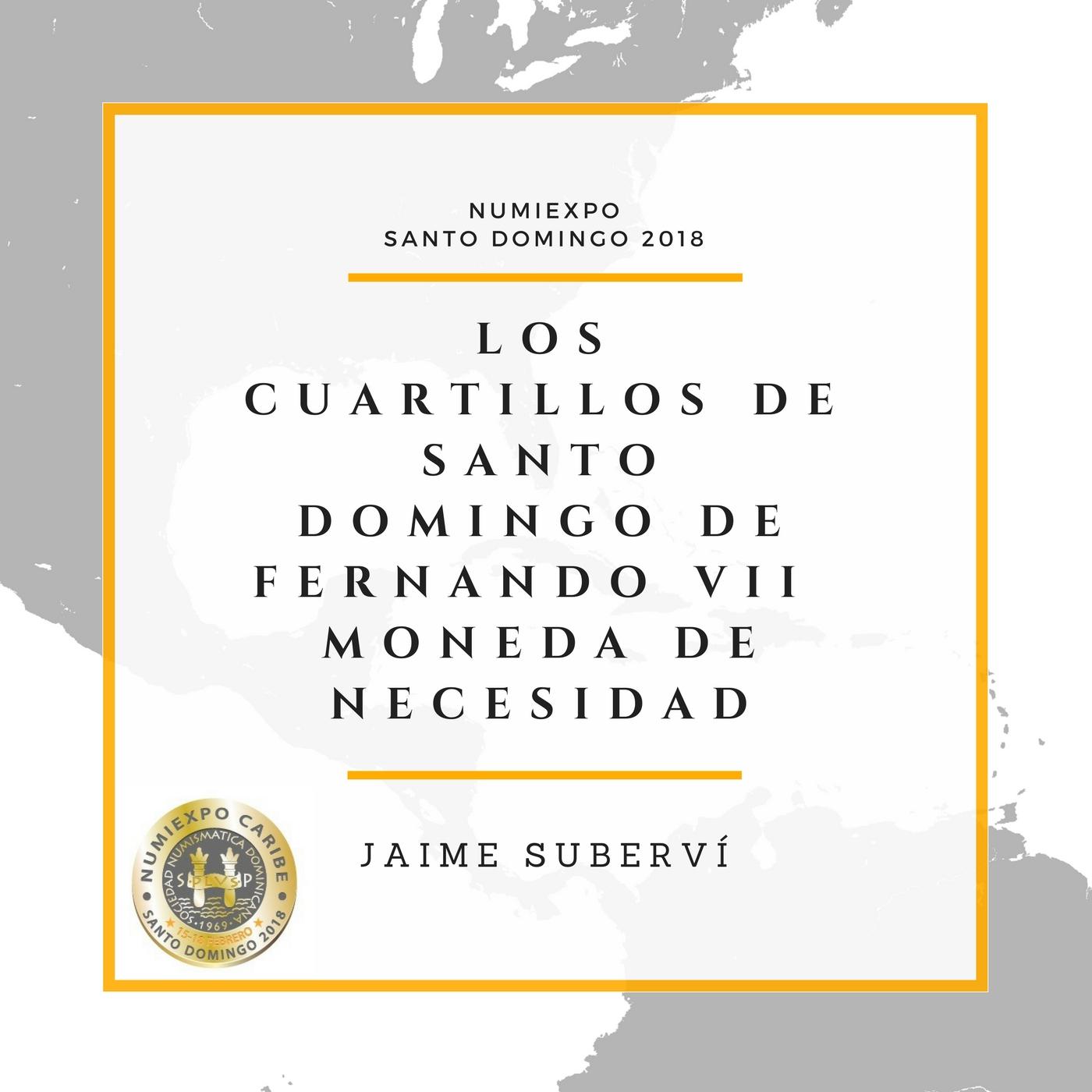 LOS CUARTILLOS DE SANTO DOMINGO DE FERNANDO VII - MONEDA DE NECESIDAD