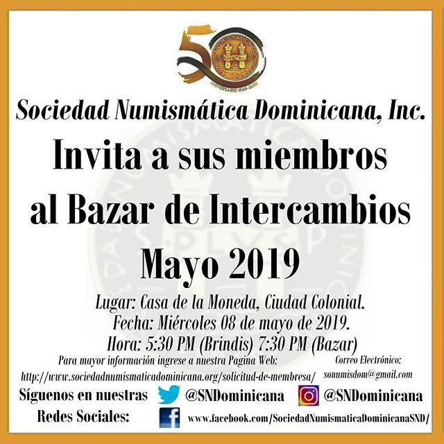 La Sociedad Numismática Dominicana, Inc, (SND) Invita a todos sus miembros a nuestro Bazar de Intercambios a realizarse este Miércoles 8 de Mayo de 2019, en el Local de la SND ubicado en la Casa de la Moneda, Ciudad Colonial, a partir de las 5:30PM.  También les exhortamos a visitar nuestra Pagina Web: http://www.sociedadnumismaticadominicana.org/ Correo Electrónico: sonumisdom@gmail.com  Síguenos en nuestras Redes Sociales: Twitter: @SNDominicana Instagram: @SNDominicana Facebook: https://www.facebook.com/SociedadNumismaticaDominicanaSND/?ref=bookmarks
