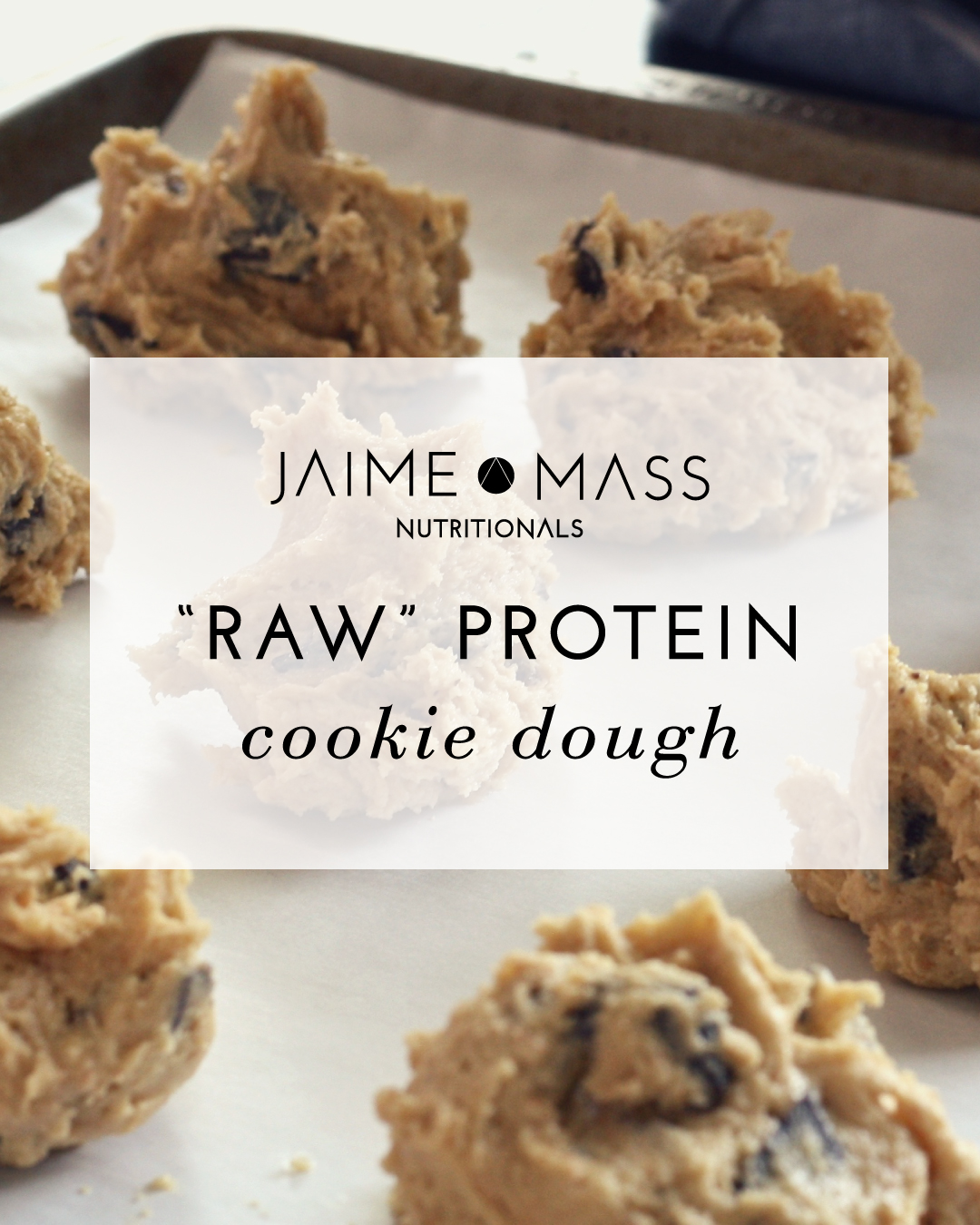 "Jaime Mass Nutritionals ""Raw"" Protein Cookie Dough"