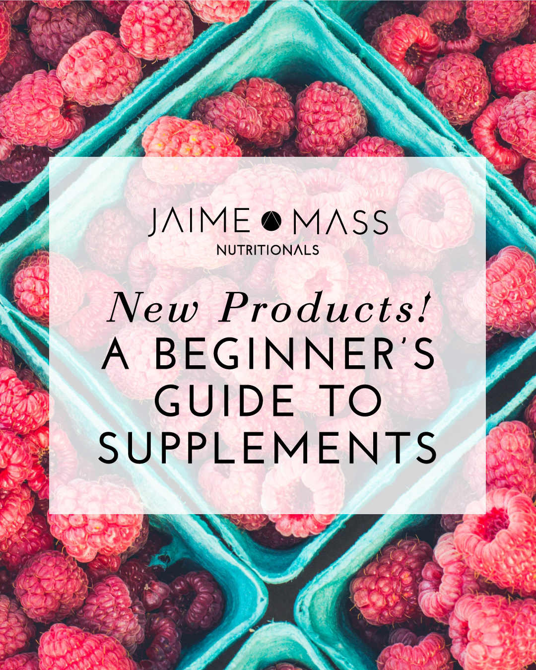New Products! A Beginner's Guide to Supplements