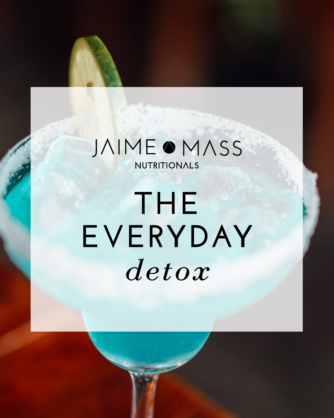 The Everyday Detox -- Jaime Mass Nutritionals