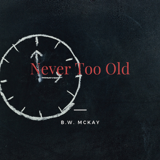 Never too Old.png