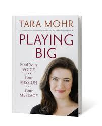 """Playing Big"" by Tara Mohr"
