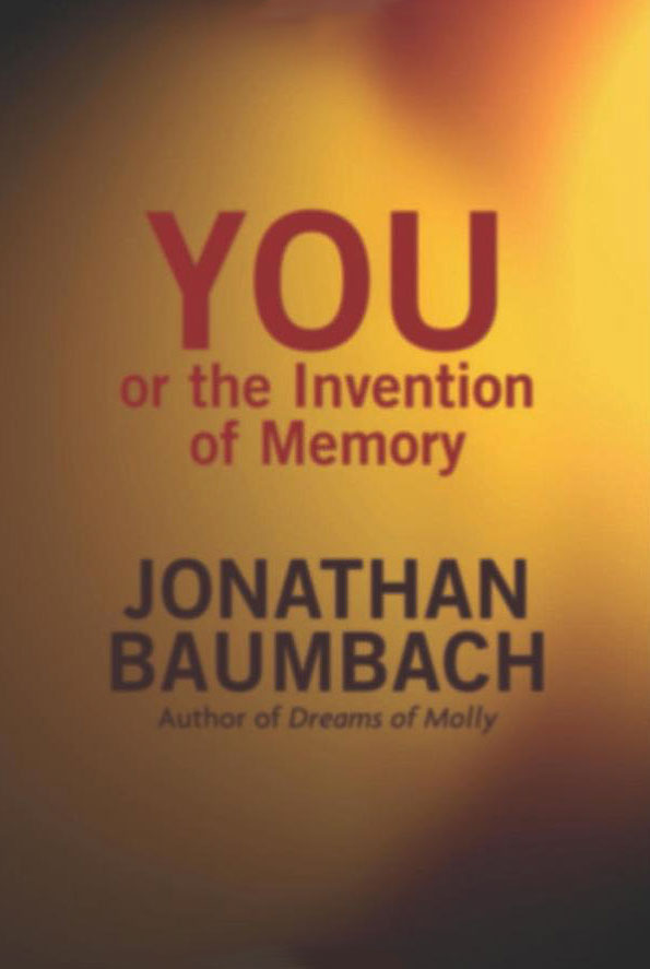 You or the Invention of Memory