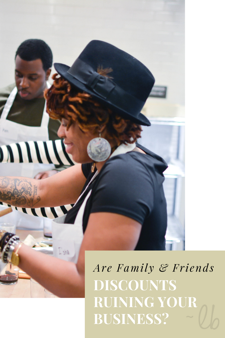 Are Family & Friends Discounts Ruining Your Business