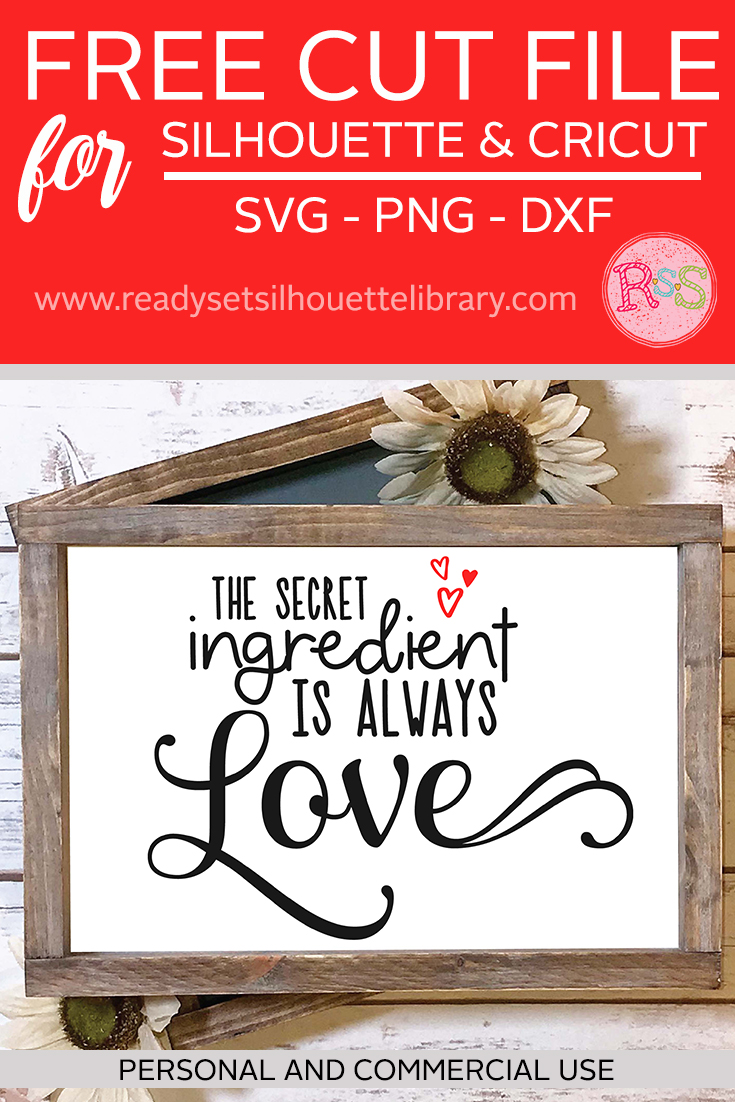Free The Secret Ingredient Is Always Love Svg Cut File Ready Set Silhouette