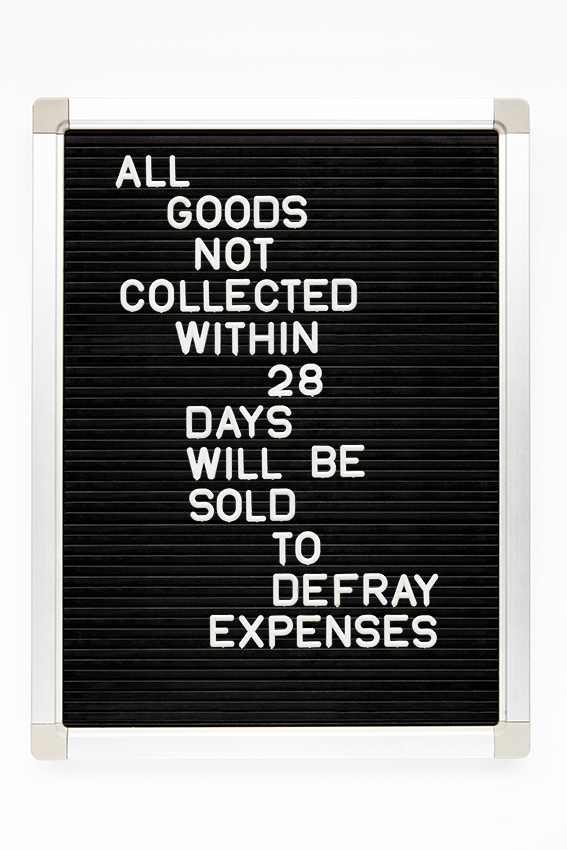 all goods not collected within 28 days will be sold  copy.jpg
