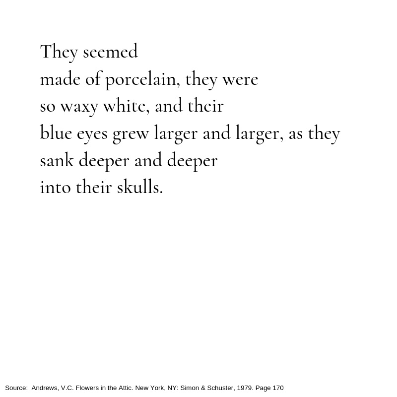 They+seemed+made+of+porcelain%2C+they+were+so+waxy+white%2C+and+their+blue+eyes+grew+larger+and+larger+as+they+sank+deeper+and+deeper+into+their+skulls..jpg