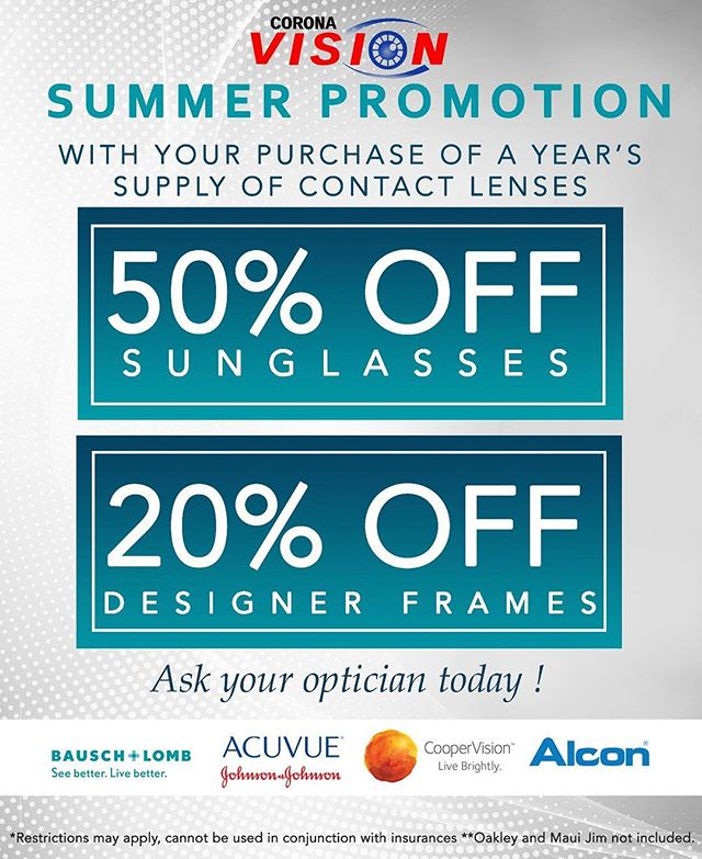 Remember you have 50% OFF on any Sunglasses with your one year supply of contact lenses purchase. Book you next Contact Lenses Eye Exam now  https://www.corona-vision.net/coronaappointments *Restrictions may apply.