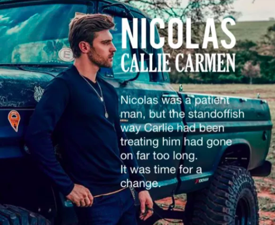 Nicolas deciding that he was going the make a change in his relationship with Carlie.