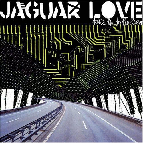 "JAGUAR LOVE  ""TAKE ME TO THE SEA"" LP  (GUITAR)"