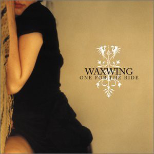 "WAXWING  ""ONE FOR THE RIDE"" LP  (GUITAR)"