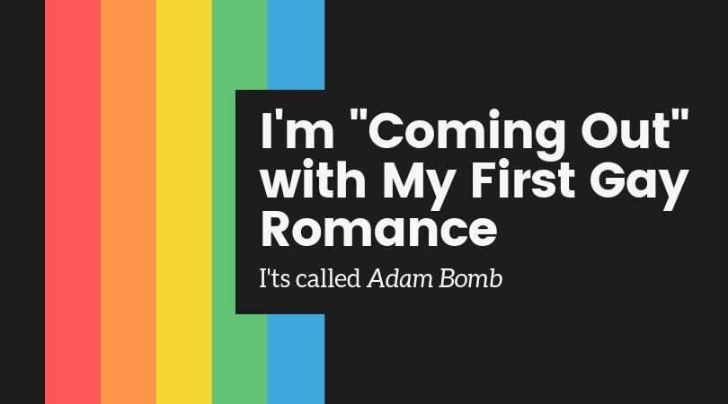 Adam Bomb Banner - Blog - I'm Coming Out with my First Gay Romance.jpg