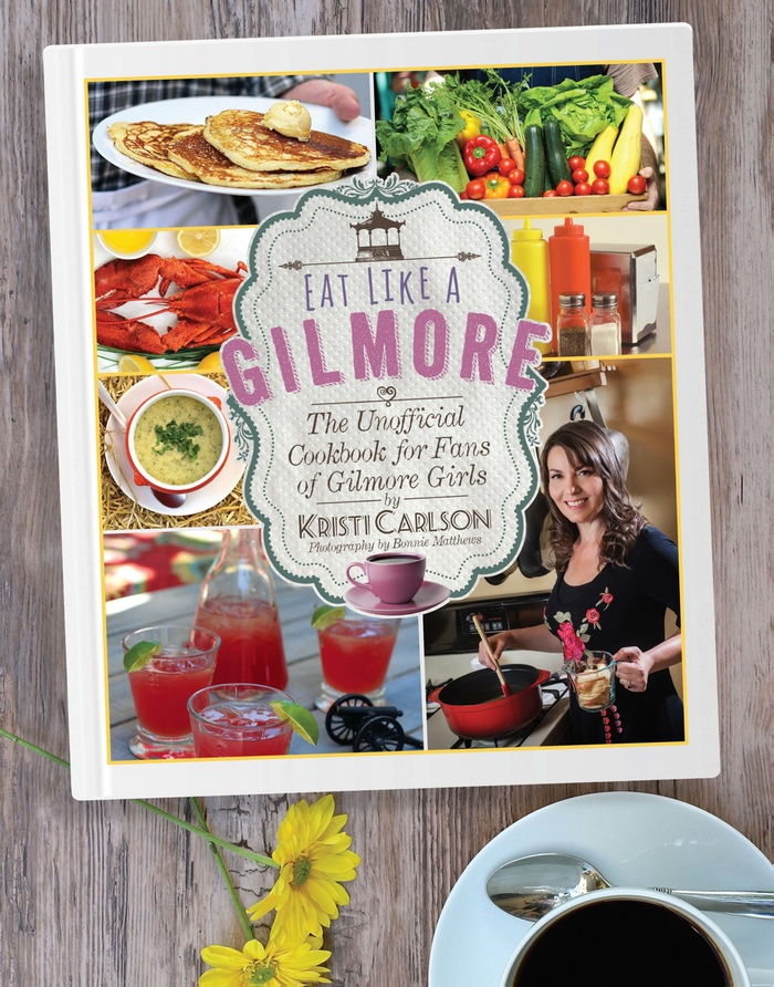 Eat Like A Gilmore: The Unofficial Cookbook for Fans of Gilmore Girls by Kristi Carlson  via Kickstarter.com