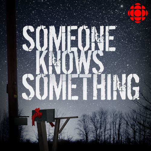 www.cbc.ca%2Fradio%2Fpodcasts%2Fimages%2Fsomoneknowssomething-promo.jpg