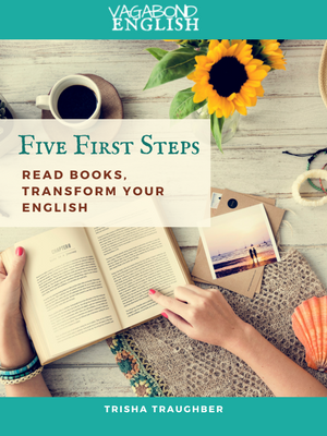 Want more tips for starting your reading habit in English?   Sign up for a free guide.