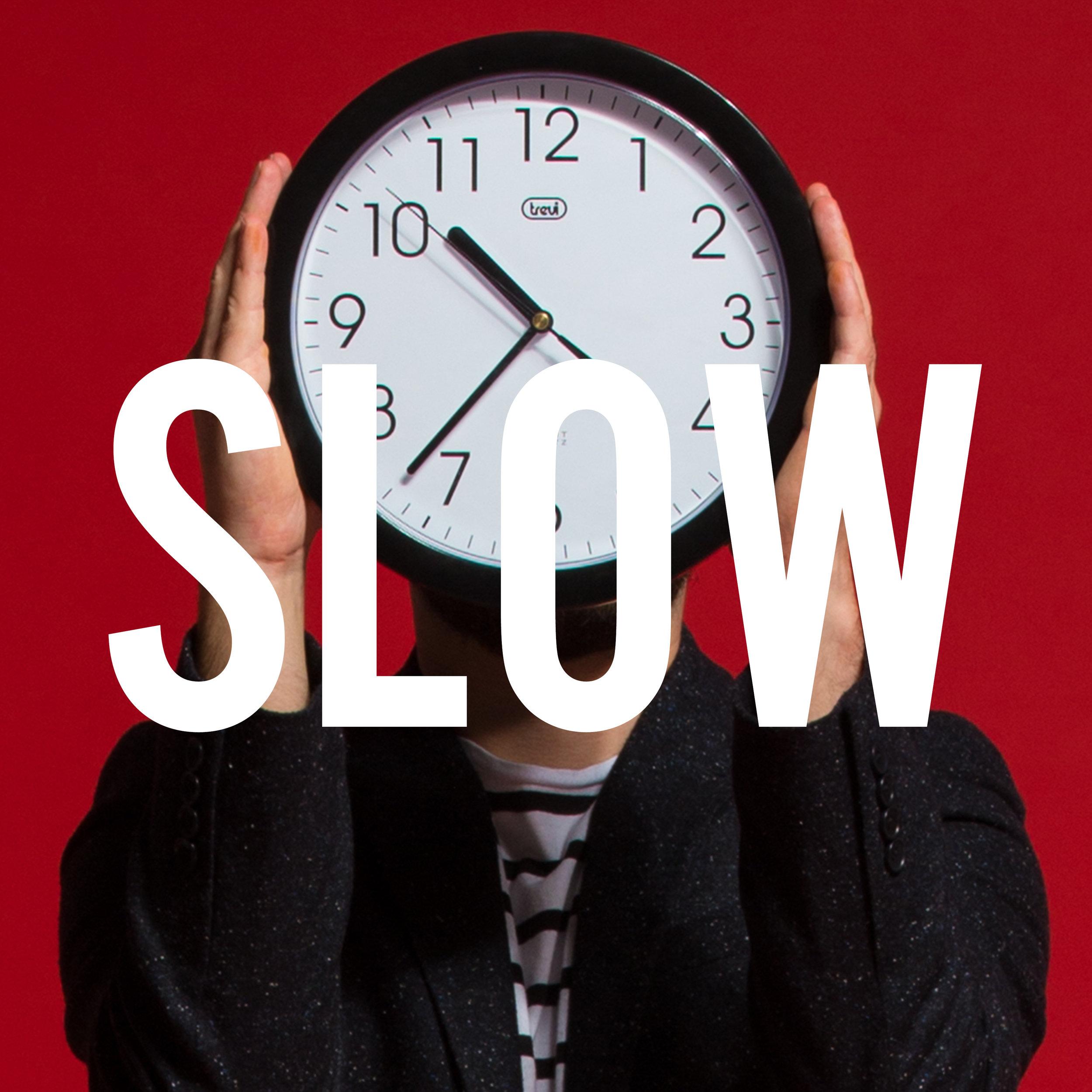 Slow Artwork.jpg