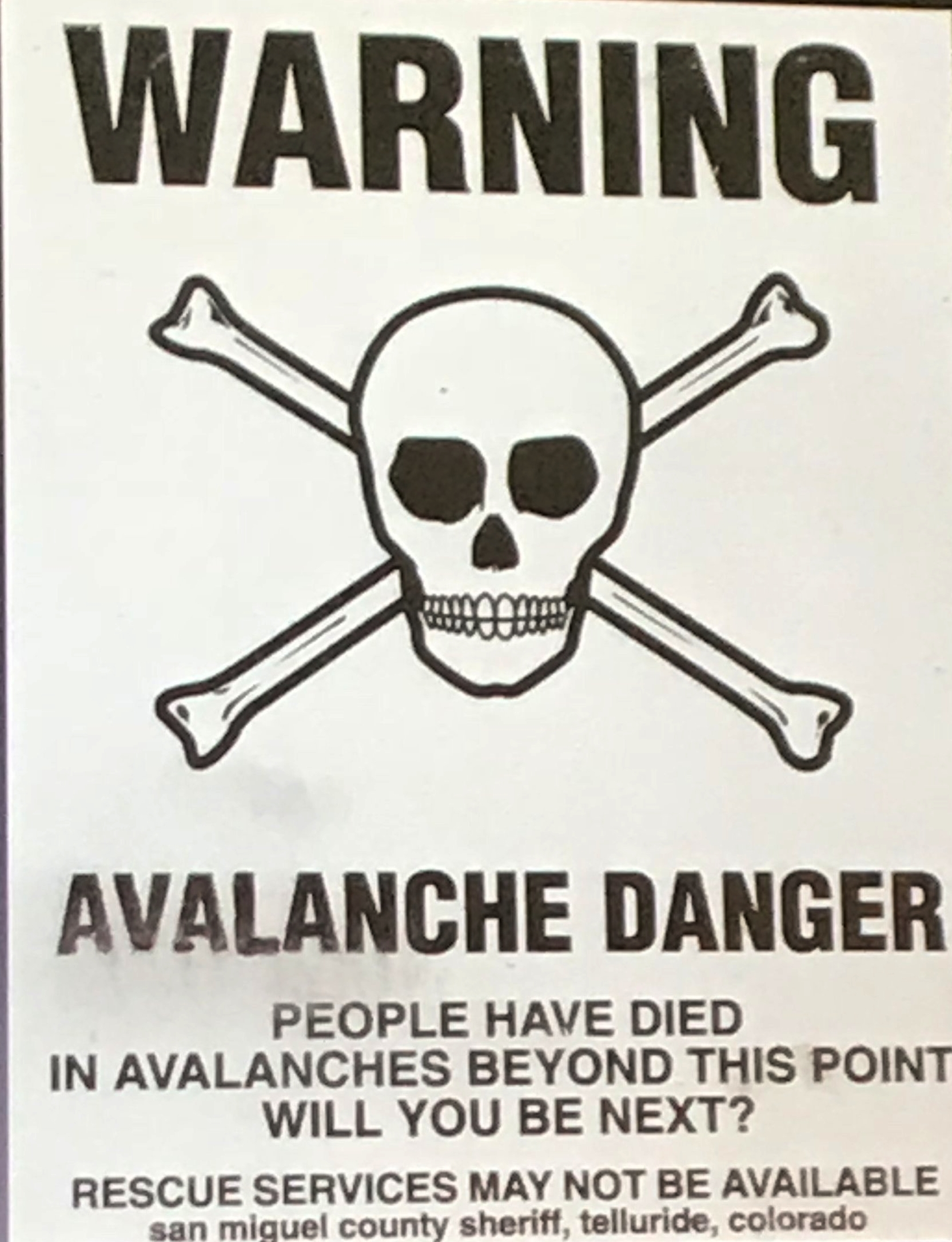 Sturbie provided this as an example between teaching abstinence from backcountry (skull and crossbones) and educating people on where to go safely and understand their risk.