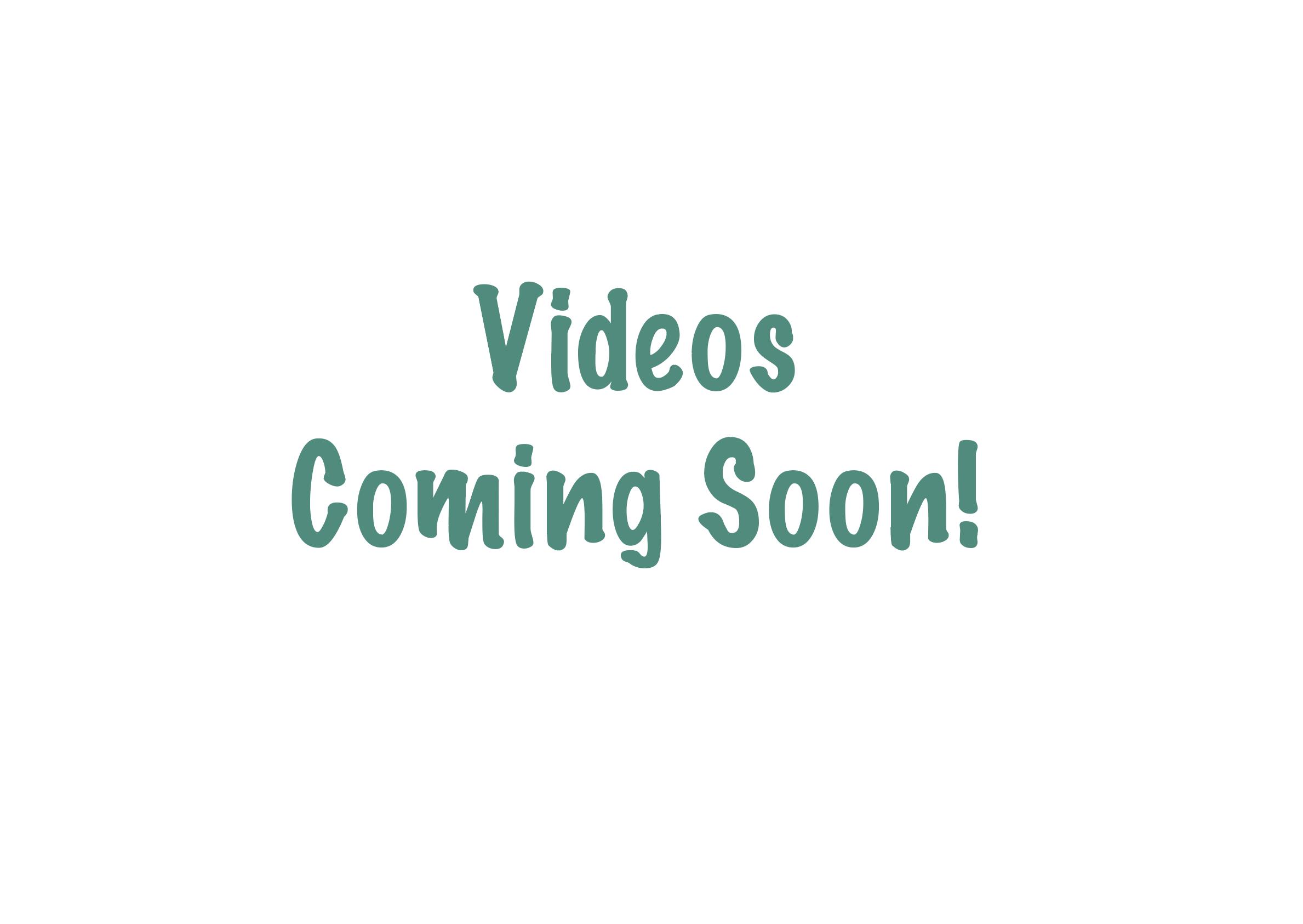 Videos Coming Soon.png